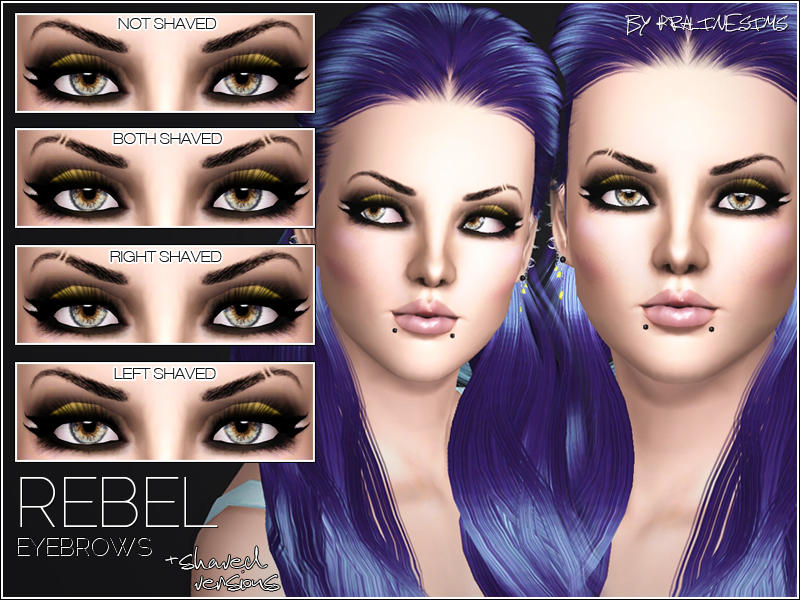 Rebel Eyebrows +SHAVED VERSIONS by Pralinesims