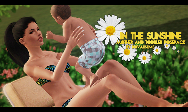 """IN THE SUNSHINE"" A POSE PACK FOR MOTHERS AND TODDLERS by dovahsiims"