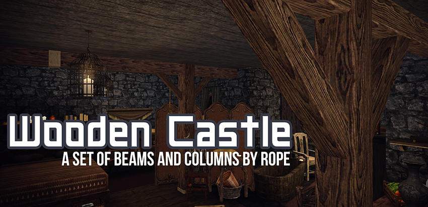 Wooden Castle - Beams and Columns by Simsontherope