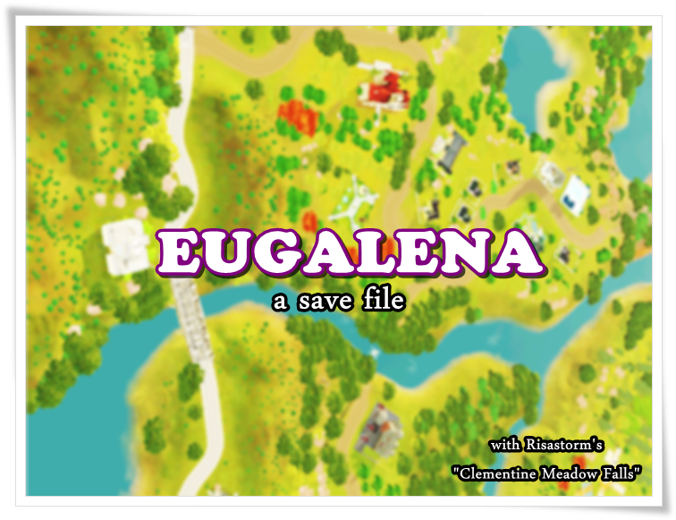 Eugalena World Save File by Bravetherainsims