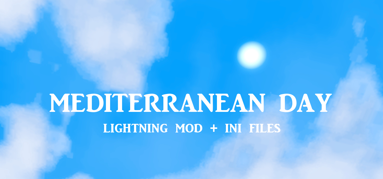 Mediterranean Day Lightning Mod + Ini Files by Nilxis
