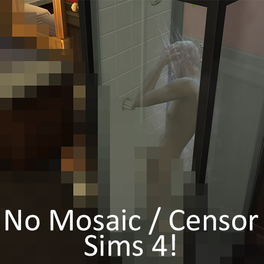No Mosaic / Censor Mod by moxiemason