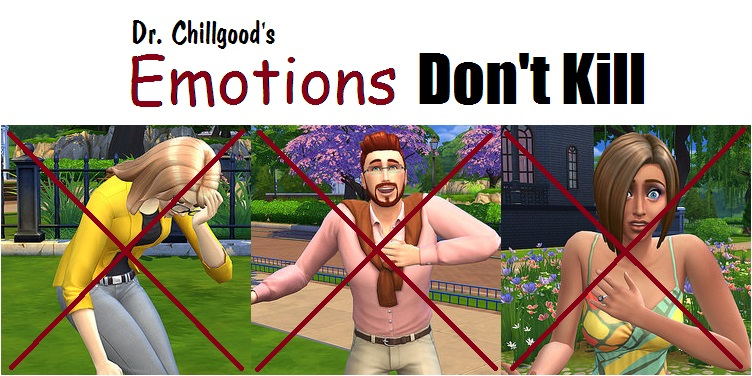 Emotions Don't Kill by DrChillgood