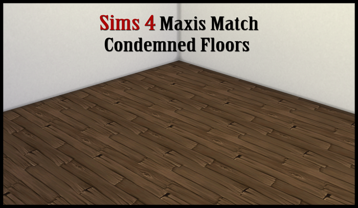 Maxis Match Condemned Floors by 13Pumkin31