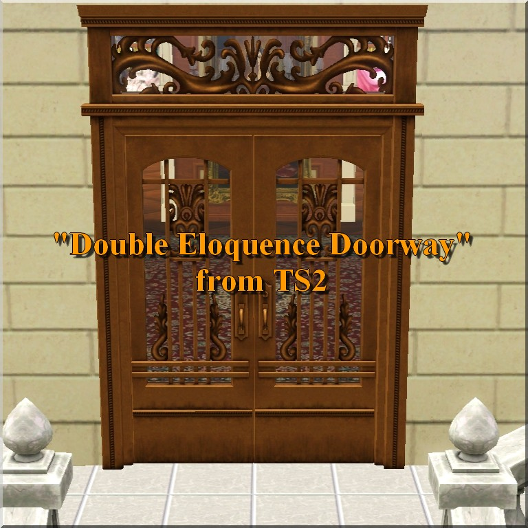 """Double Eloquence Doorway"" from TS2 by TheJim07"