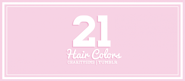 21 Hair Color Presets by charitysims