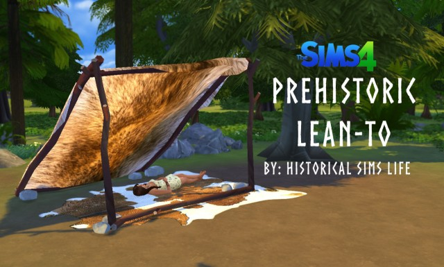 PREHISTORIC LEAN-TO by HistoricalSimsLife