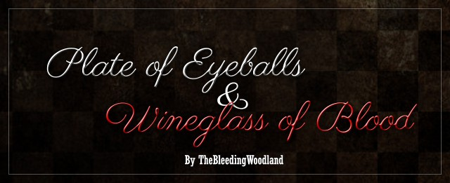 Plate of Eyeballs & Wineglass of Blood by thebleedingwoodland