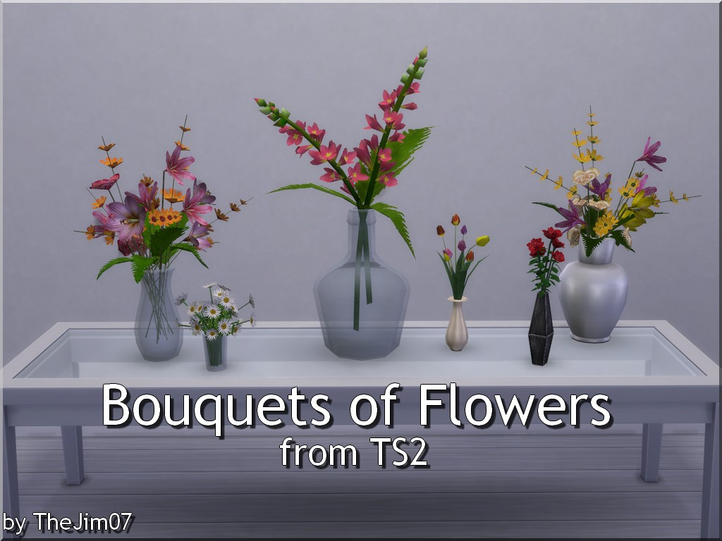 Bouquets of Flowers from TS2 by TheJim07