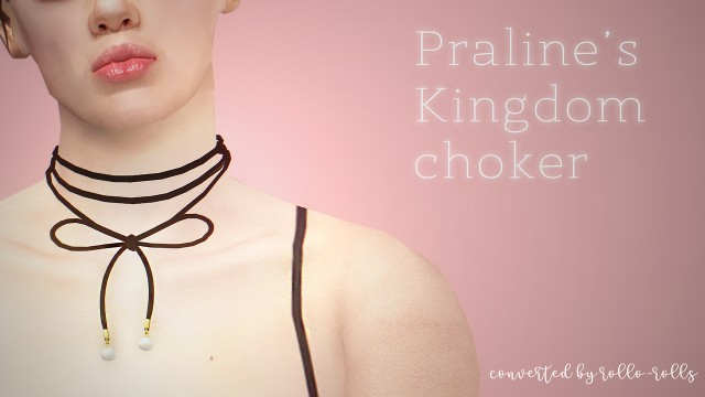 Praline's chokers conversion by Rollo-Rolls