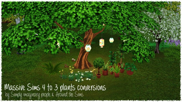 Massive Sims 4 to 3 plant conversions by Sandy