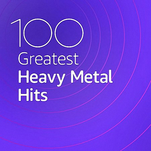 VA - 100 Greatest Heavy Metal Hits / [2020, Rock, Thrash Metal, Heavy Meta, Hard Rock, MP3]